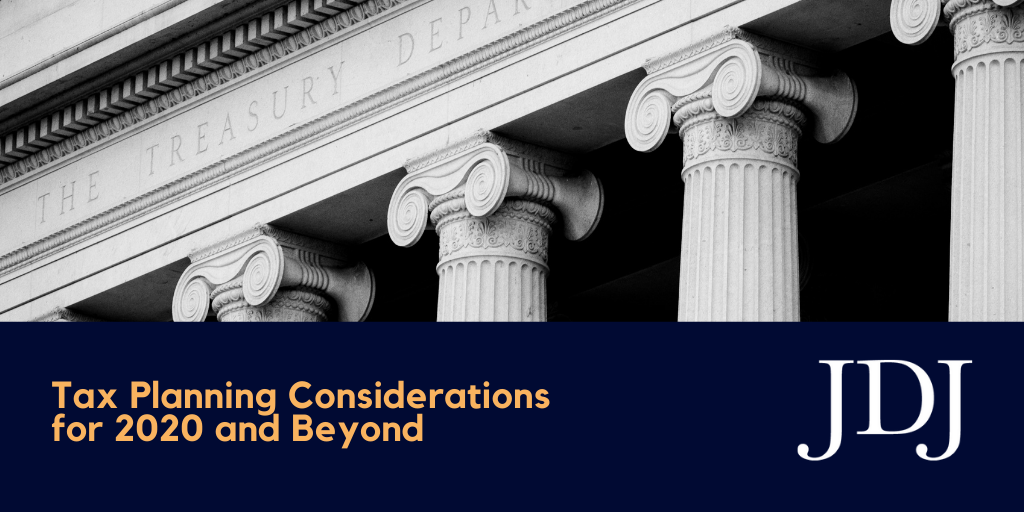 Tax Planning Considerations for 2020 and Beyond